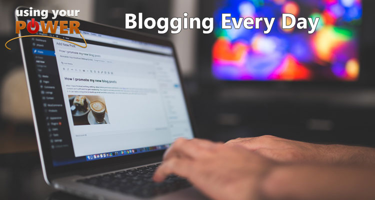 011 – Blogging Every Day