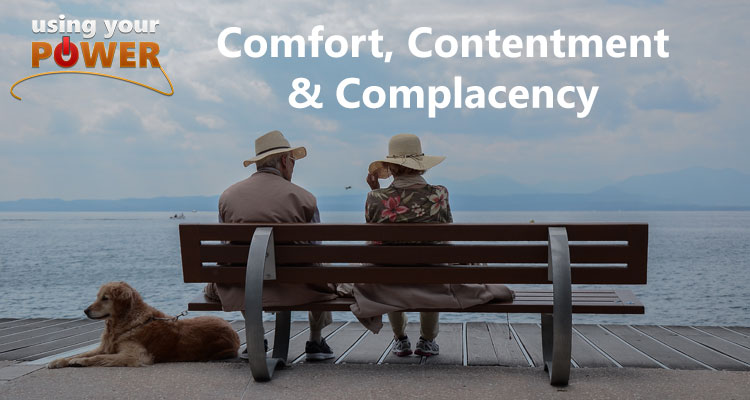 017 – Comfort, Contentment & Complacency