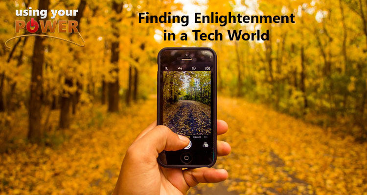 016 – Finding Enlightenment in a Tech World