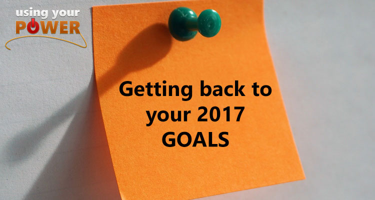 025 – Getting back to your 2017 goals
