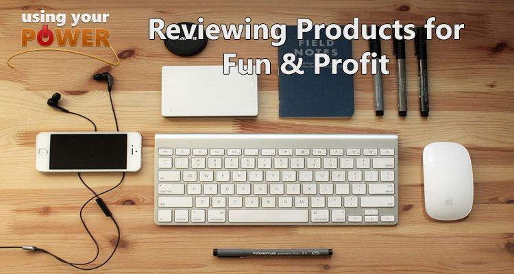 033 – Reviewing Products for Fun and Profit