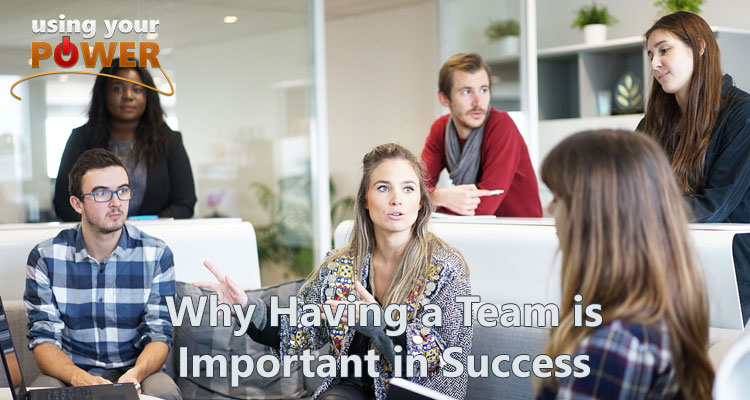 039 – Why Having a Team is Important in Success