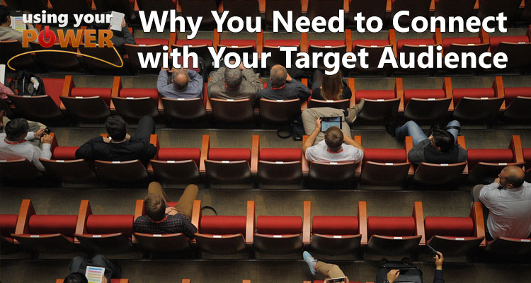 056 – Why You Need to Connect with Your Target Audience