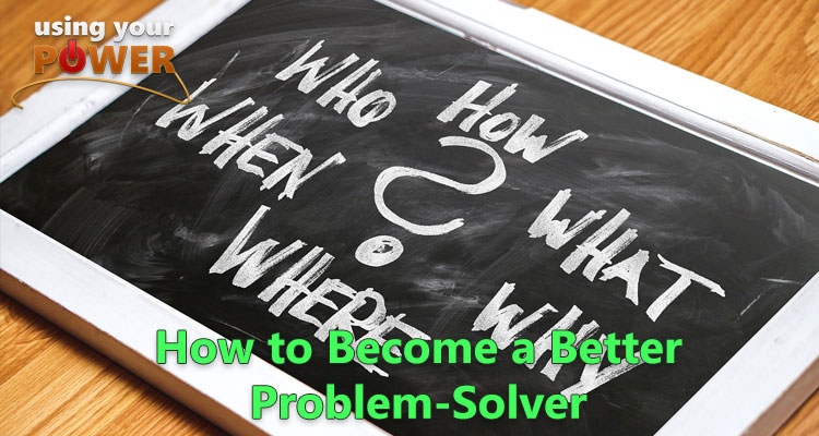 057 – How to Become a Better Problem-Solver