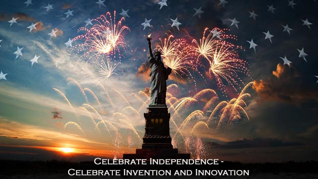 Celebrate Independence - Celebrate Invention and Innovation