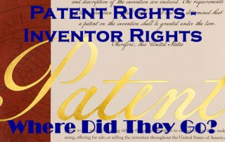Patent Rights - Inventor Rights - Where Did They Go - US Inventor