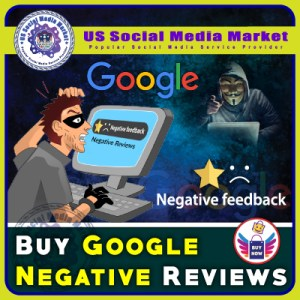 Buy Google Negative Reviews