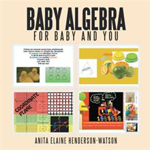 Baby Algebra For Baby and You - Anita Elaine Henderson-Watson : Xlibris http://bookstore.xlibris.com/Products/SKU-0112143017/Baby-Algebra-For-Baby-and-You.aspx via @XlibrisPub