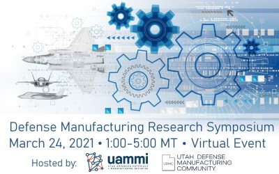 Utah Defense Manufacturing Research Symposium – 03.24.21