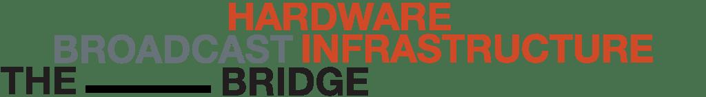 Broadcast Bridge - Hardware Infrastructure, IP Video
