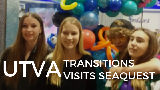 UTVA Transitions Group Outing at  SeaQuest