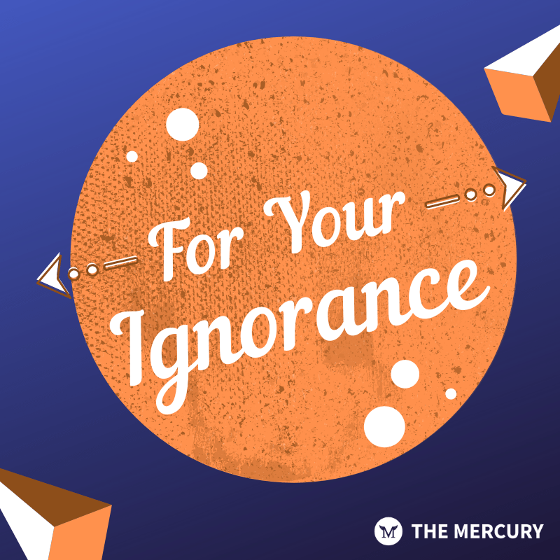 For Your Ignorance Ep. 3 – 2/10/20