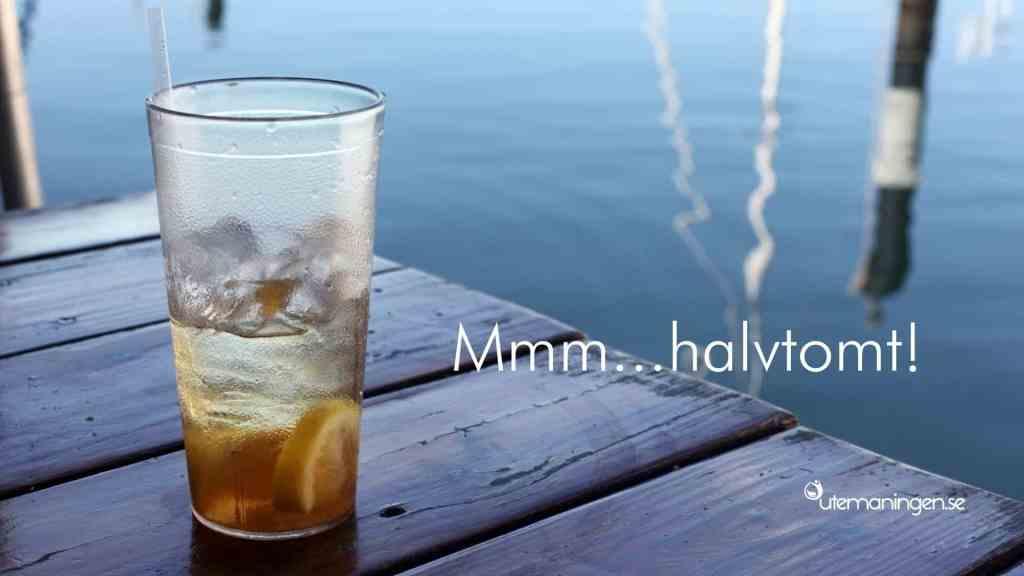 Är glaset halvtomt? Grattis!