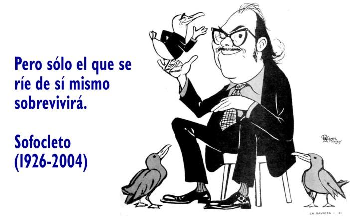"""«Pero sólo el que se ríe de sí mismo sobrevivirá». (Luis Felipe Angell, """"Sofocleto"""", en caricatura de Óscar López Aliaga, 1973)"""
