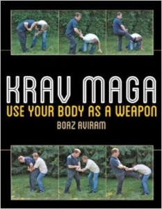 Krav Maga: Use your body as a weapon by Boaz Aviram