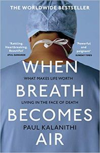 August Book Club Book: When Breath Becomes Air, by Paul Kalanithi