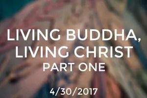 Living Buddha, Living Christ: Part 1