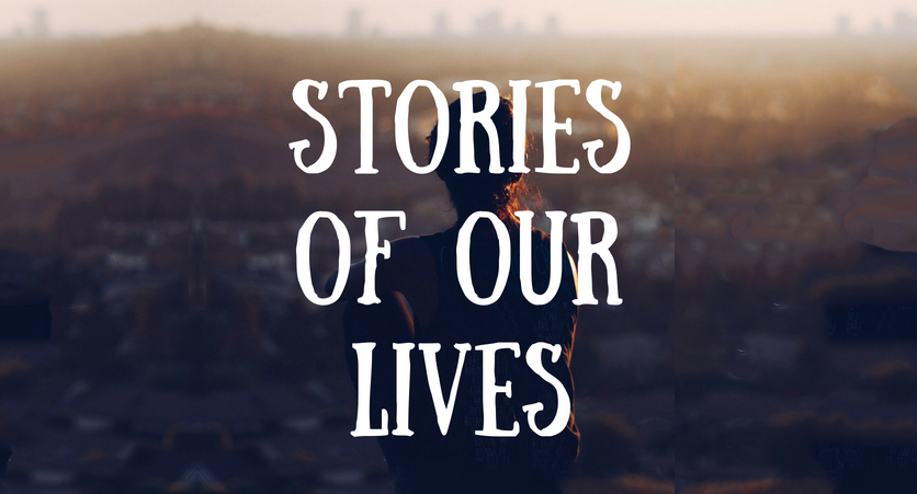 You are currently viewing Stories of Our Lives (Online)
