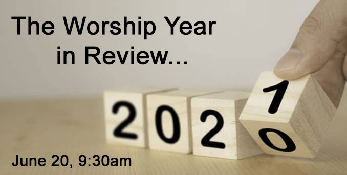 You are currently viewing The Worship Year in Review (Online Summer Service)