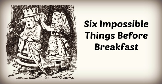 You are currently viewing Six Impossible Things Before Breakfast (Online Summer Service)