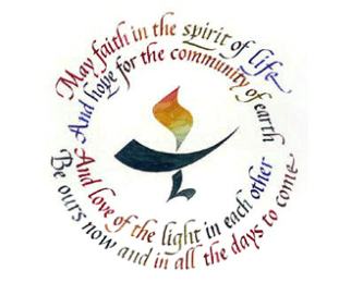 """Chalice surrounded by text reading """" May faith in the spirit of life and love for the community of earth and love in the light of each other be ours and in all the days to come."""""""