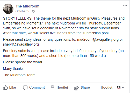 AVA Gallery's storytelling series, The Mudroom, is seeking entries for its next event, which is scheduled for Dec. 14.