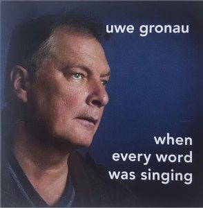 """Neue CD von Uwe Gronau """"When every word was singing"""""""