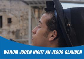 Warum Juden nicht an Jesus glauben