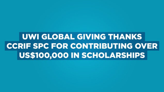 UWI-Global-Giving-thanks-CCRIF-SPC-for-contributing-over-US100000-in-scholarships