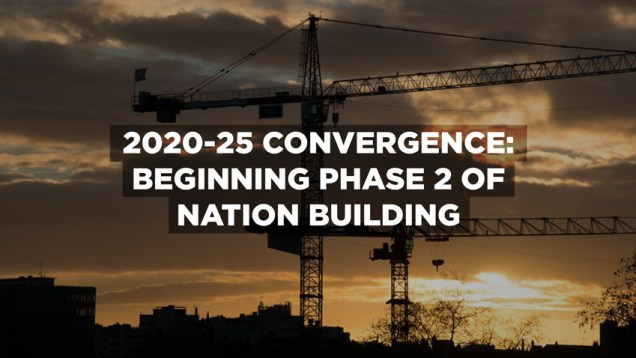 2020-25-Convergence-Beginning-Phase-2-of-Nation-Building2