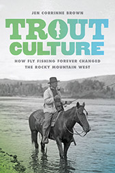 """Trout Culture"" by Jen Corrinne Brown"
