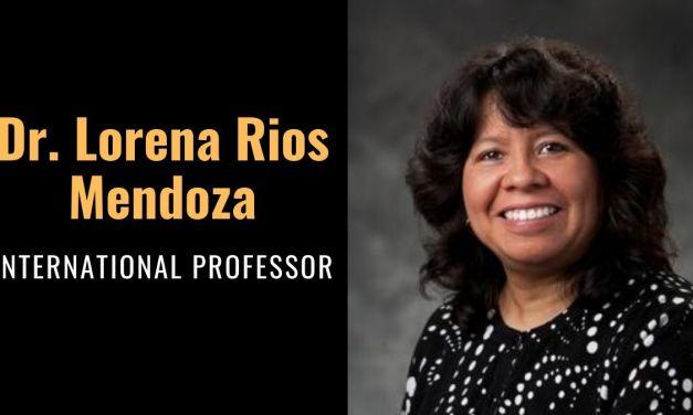 INTERNATIONAL PROFESSOR; DR. LORENA RIOS MENDOZA
