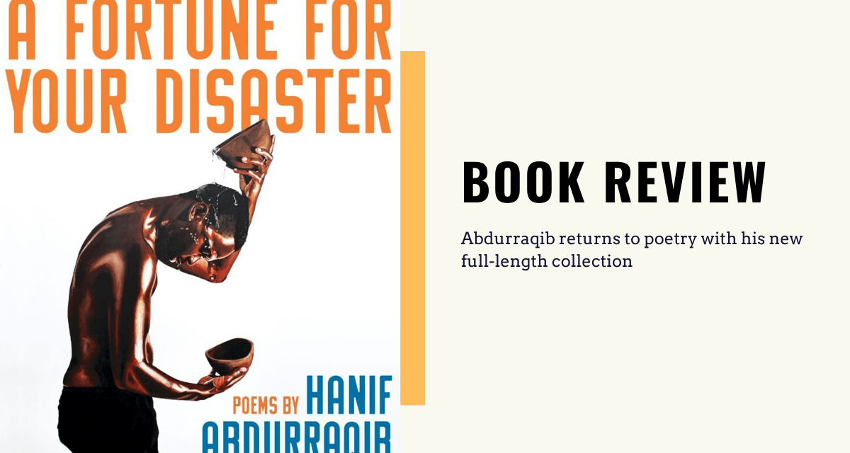 """Lo-fi High Five Reviews: Hanif Abdurraqib – """"A Fortune For Your Disaster"""" (2019)"""