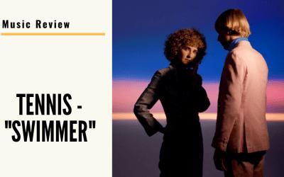 "Lo-fi High Five Reviews: Tennis – ""Swimmer"" (2020)"