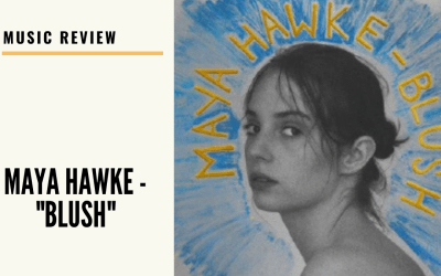 "Lo-fi high-five music reviews: Maya Hawke – ""Blush""(2020)"