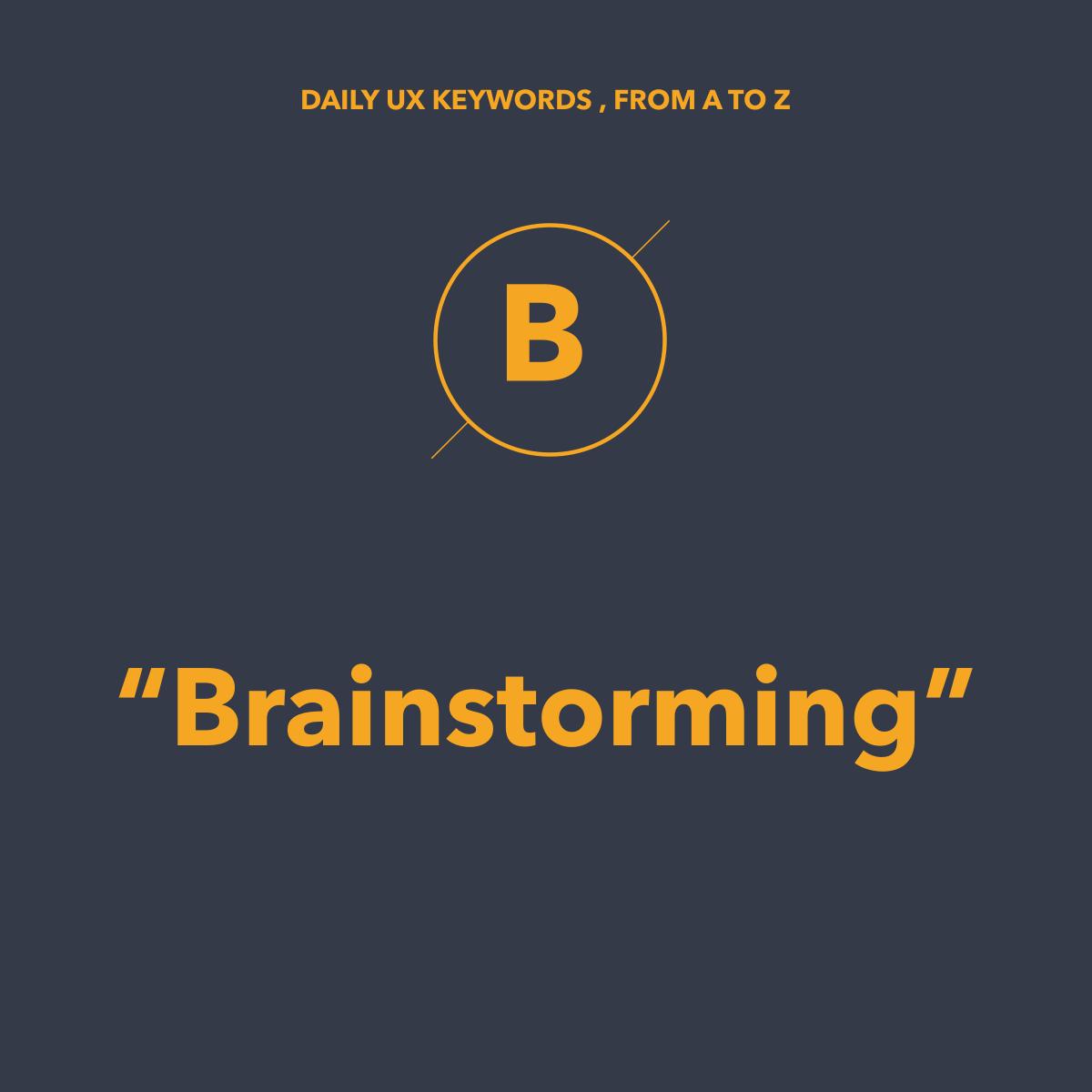 Brainstorming là gì? Áp dụng như thế nào cho hiệu quả?