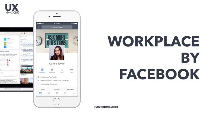 Introducing Facebook Workplace Connect everyone in your company and turn ideas into action UX Hacker