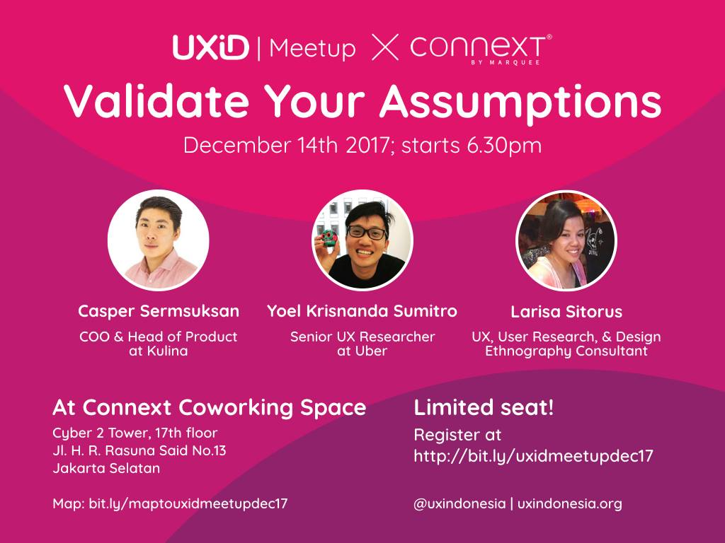 UXID Meetup Desember 2017: Validate Your Assumptions
