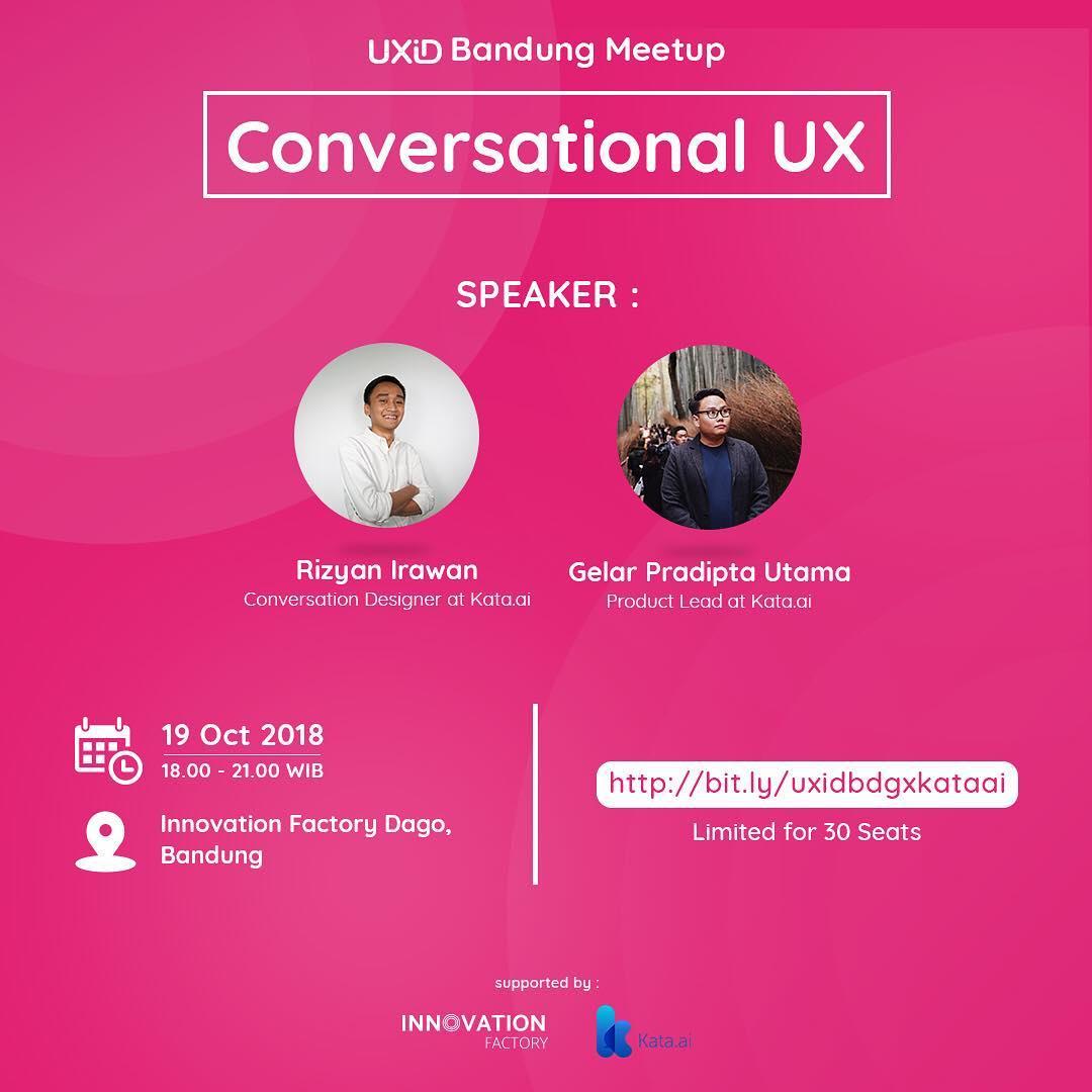 UXID Bandung X Kata.ai – Oktober 2018 Meetup: Conversational UX