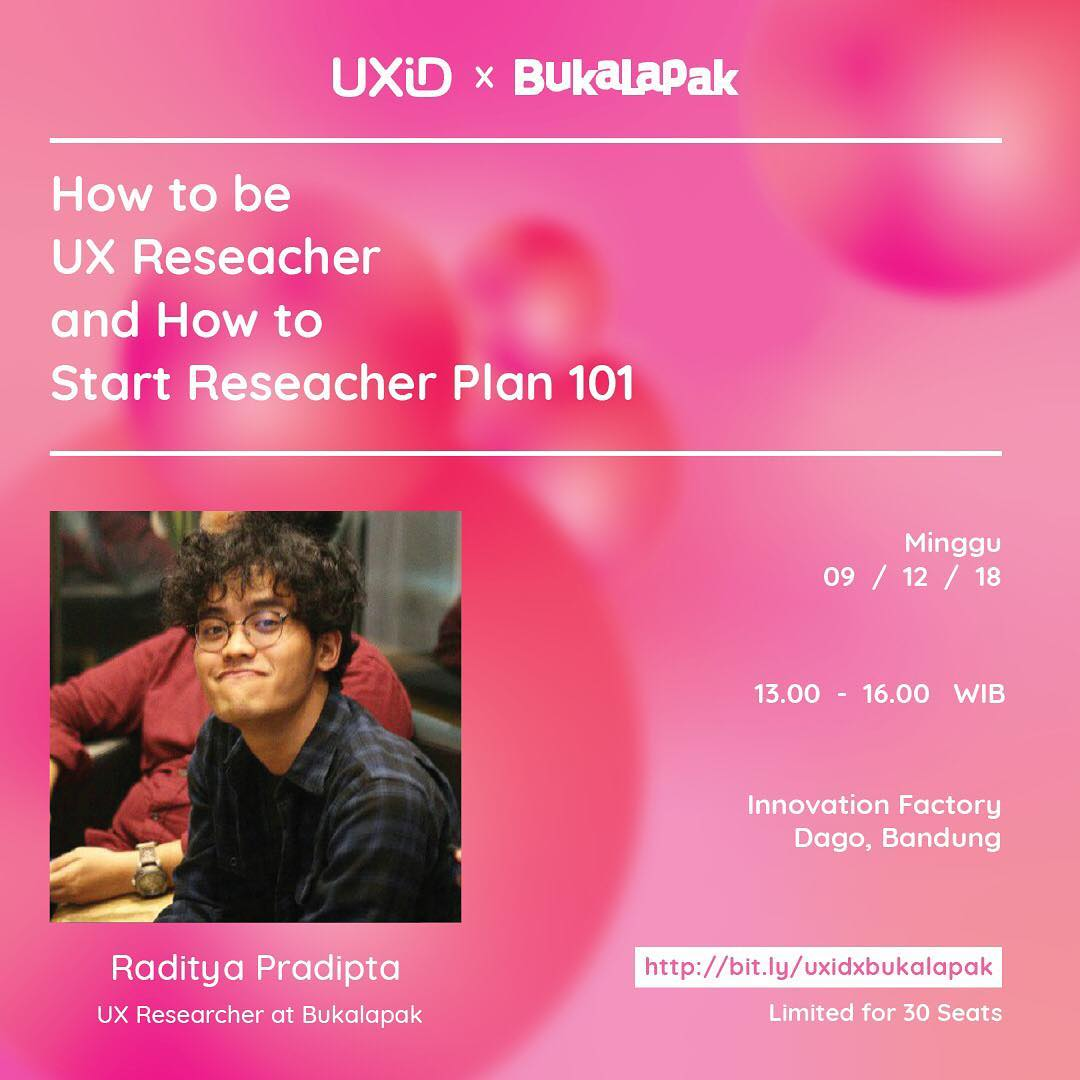 UXID Bandung X Bukalapak : How To Be A UX Researcher – Desember 2018 Meetup