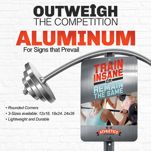 Aluminum Signs are Great Indoor and Outdoor Signage