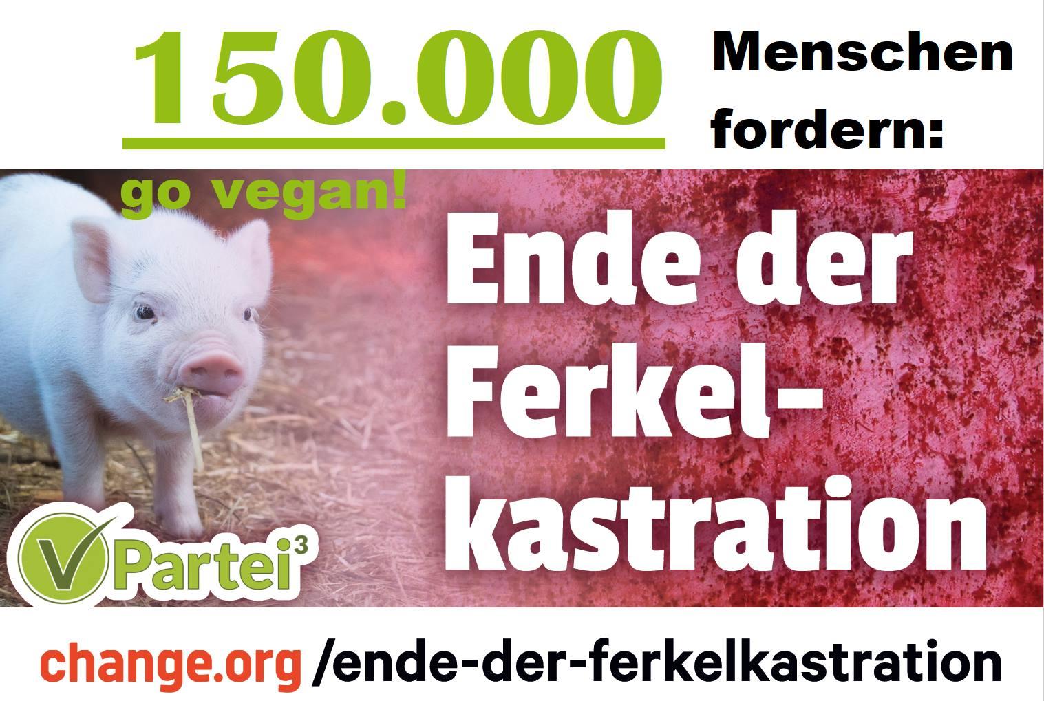 Petition: 150.000 Unterschriften gegen Ferkelkastration!