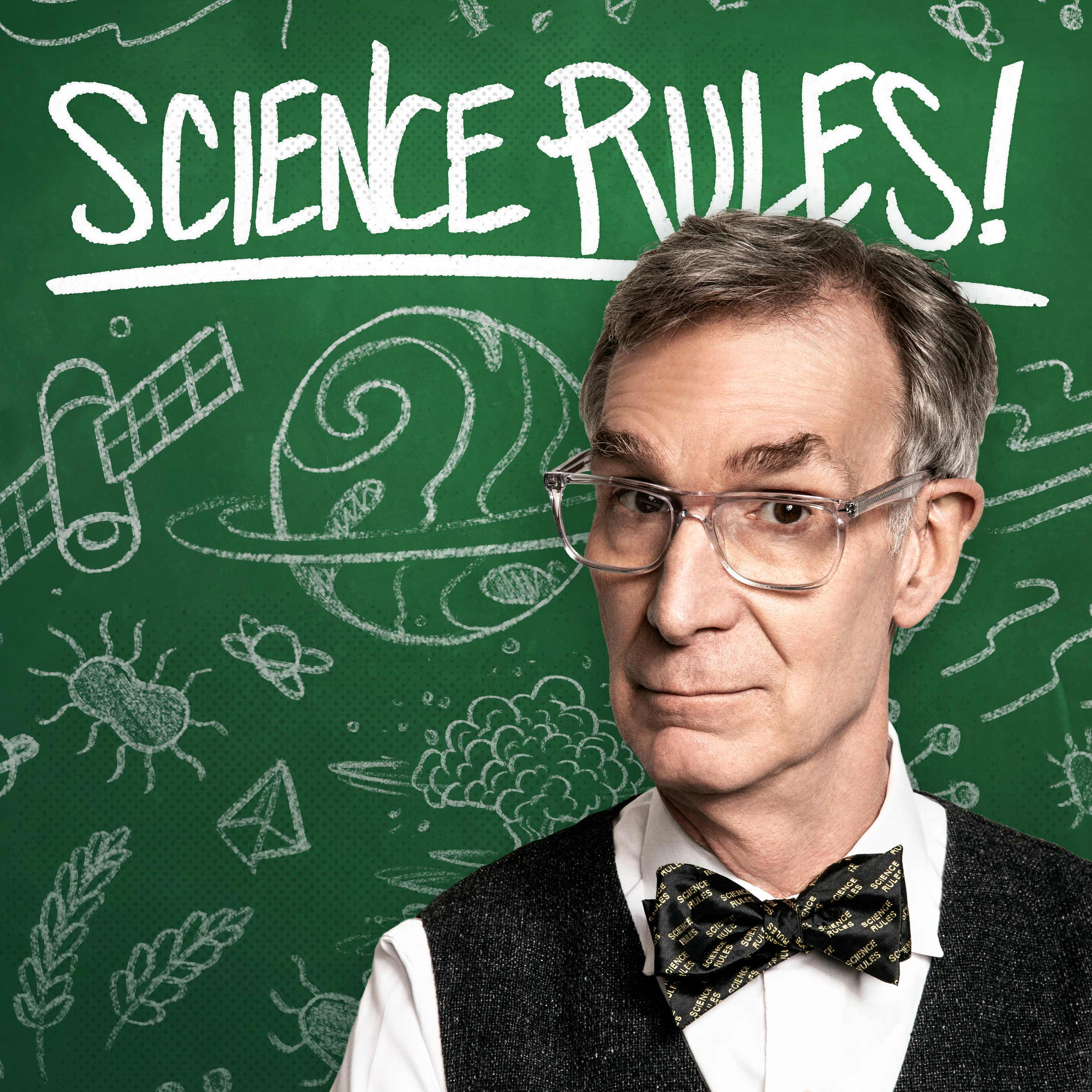 Science Rules With Bill Nye