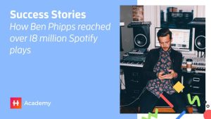Success Stories: How Ben Phipps reached over 18 million Spotify plays