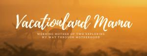Vacationland Mama
