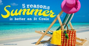 5 Reasons Summer is Better on St Croix