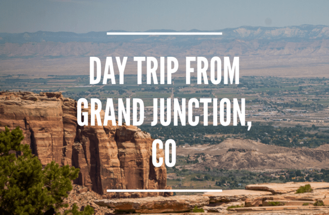 grand junction day trip