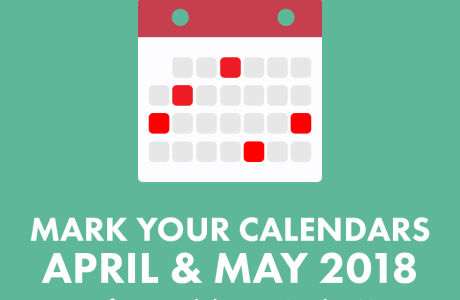 Mark Your Calendars: April & May 2018