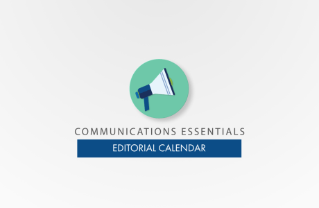 Communications Essentials: Communications Planning and Editorial Calendars