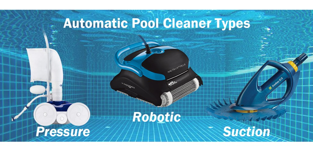 Automatic Pool Cleaner Types How To Choose